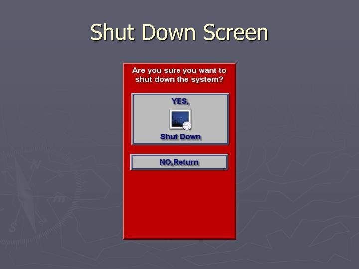 Shut Down Screen