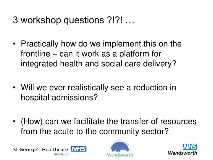 3 workshop questions ?!?! …