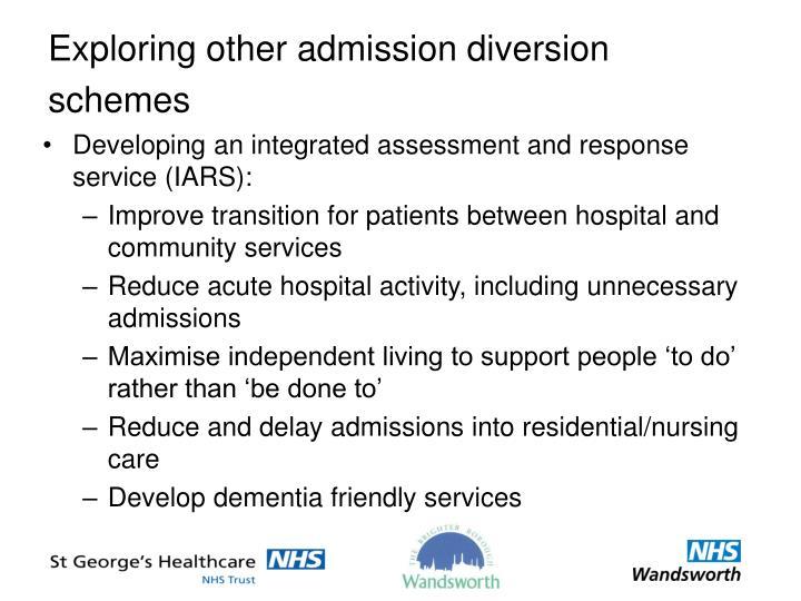 Exploring other admission diversion schemes