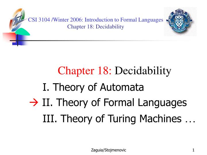 Csi 3104 winter 2006 introduction to formal languages chapter 18 decidability