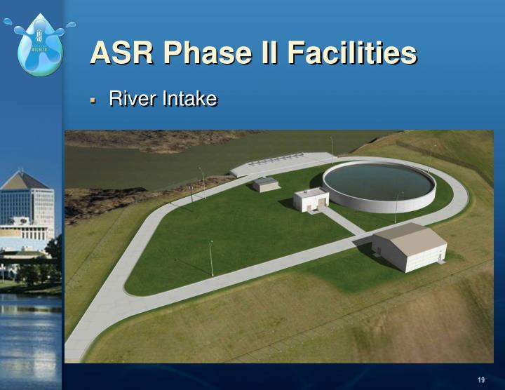 ASR Phase II Facilities