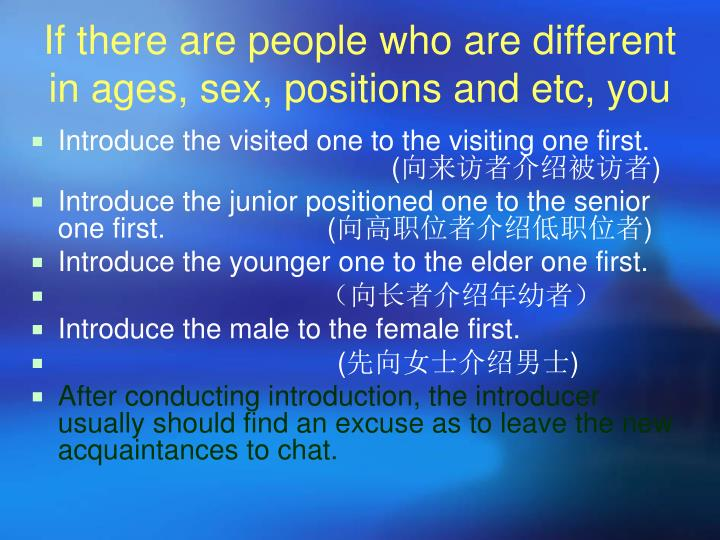 If there are people who are different in ages, sex, positions and etc, you