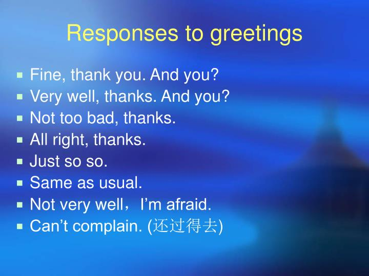 Responses to greetings