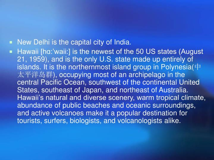 New Delhi is the capital city of India.