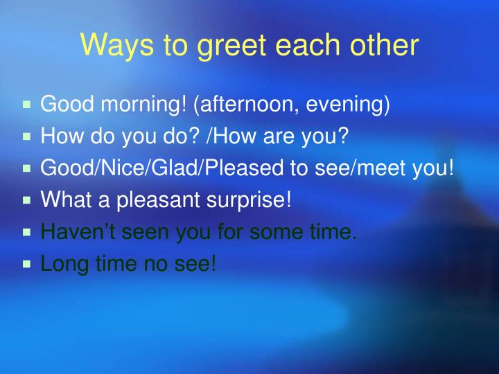 Ways to greet each other