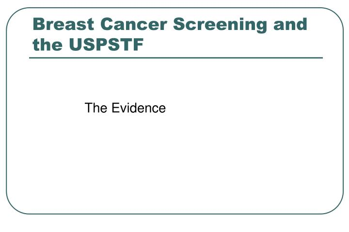 Breast Cancer Screening and the USPSTF
