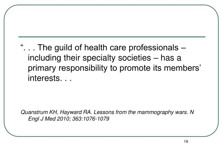""""""". . . The guild of health care professionals – including their specialty societies – has a primary responsibility to promote its members' interests. . ."""