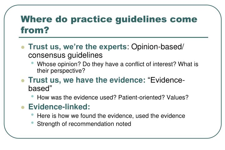 Where do practice guidelines come from?