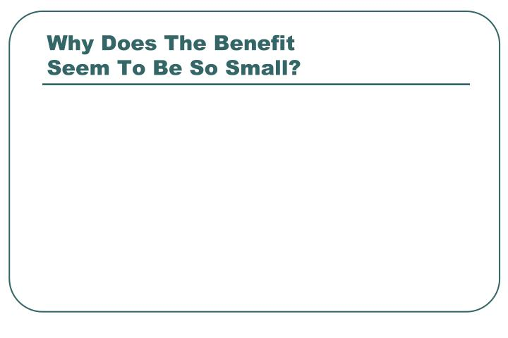 Why Does The Benefit