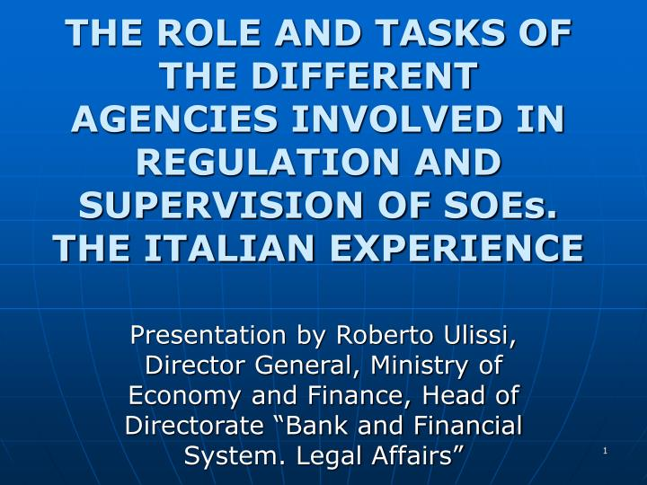 THE ROLE AND TASKS OF THE DIFFERENT AGENCIES INVOLVED IN REGULATION AND SUPERVISION OF SOEs.