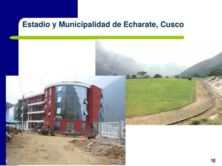 Estadio y Municipalidad de Echarate, Cusco