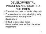 developmental process and sighted children