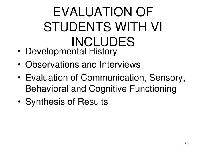 EVALUATION OF STUDENTS WITH VI INCLUDES