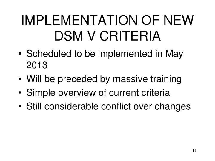IMPLEMENTATION OF NEW DSM V CRITERIA