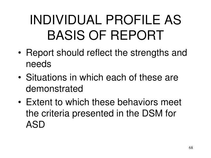 INDIVIDUAL PROFILE AS BASIS OF REPORT