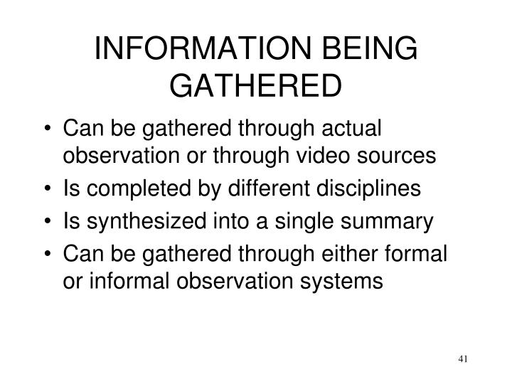 INFORMATION BEING GATHERED