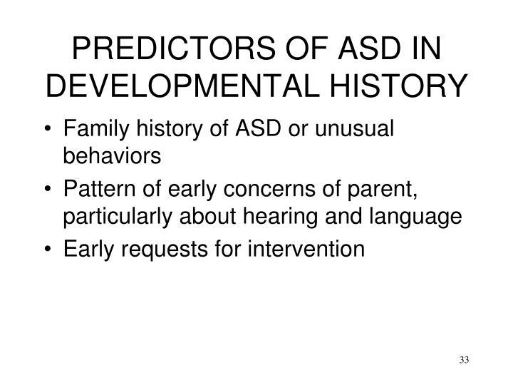 PREDICTORS OF ASD IN DEVELOPMENTAL HISTORY