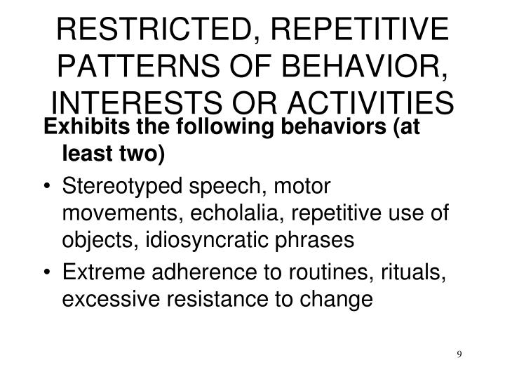 RESTRICTED, REPETITIVE PATTERNS OF BEHAVIOR, INTERESTS OR ACTIVITIES