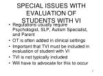 special issues with evaluation of students with vi