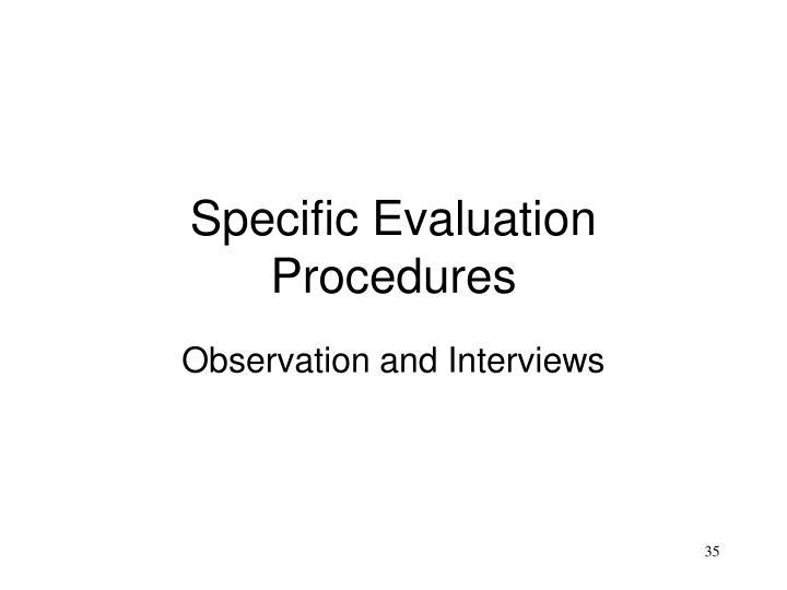 Specific Evaluation Procedures
