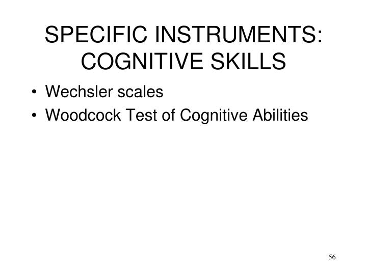 SPECIFIC INSTRUMENTS:  COGNITIVE SKILLS