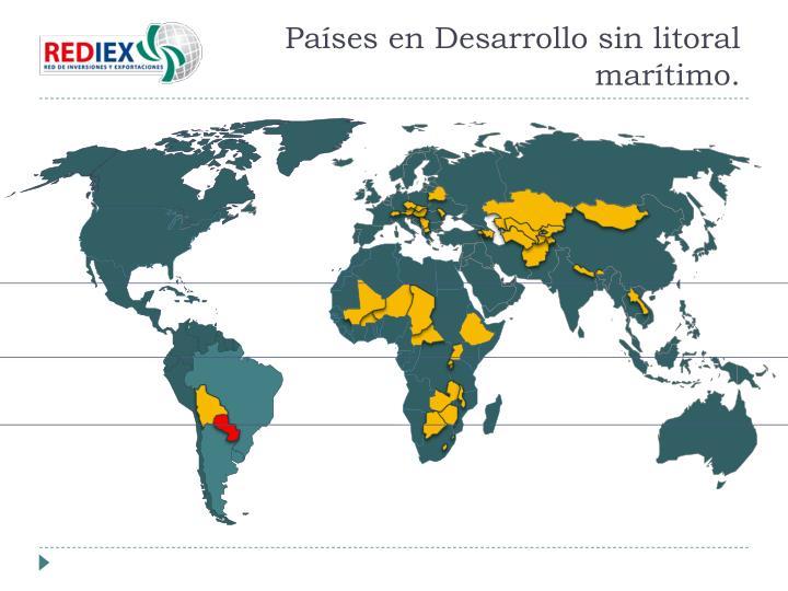 Países en Desarrollo sin litoral marítimo.