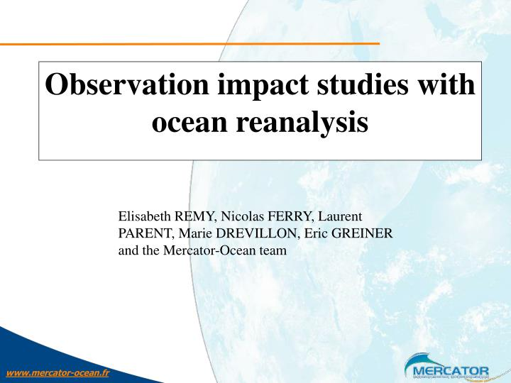 Observation impact studies with ocean reanalysis