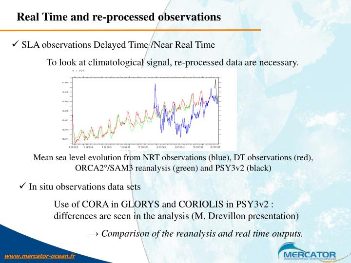 Real Time and re-processed observations
