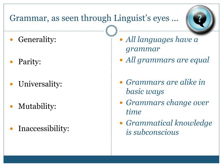 Grammar, as seen through Linguist's eyes ...