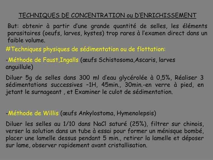 TECHNIQUES DE CONCENTRATION ou D'ENRICHISSEMENT