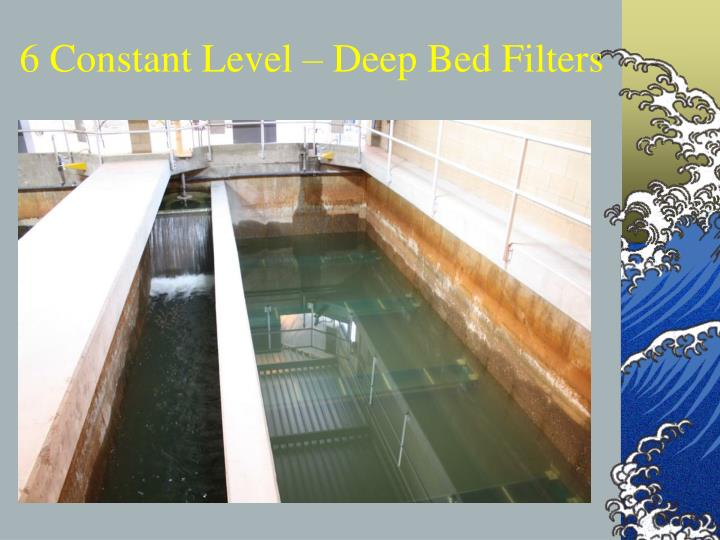 6 Constant Level – Deep Bed Filters