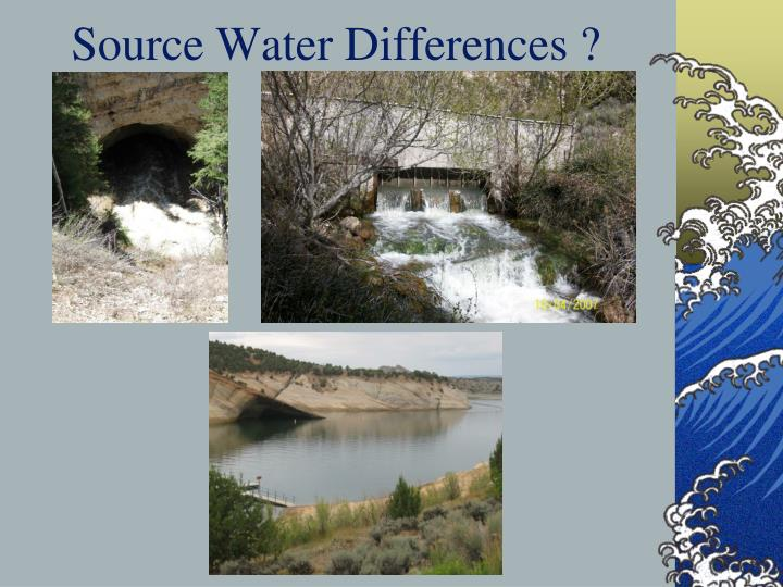 Source Water Differences ?
