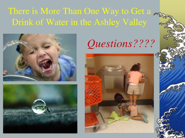 There is More Than One Way to Get a Drink of Water in the Ashley Valley