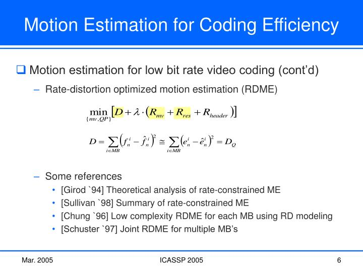 Motion Estimation for Coding Efficiency