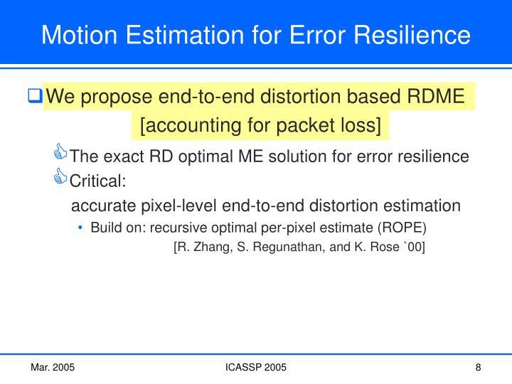 Motion Estimation for Error Resilience