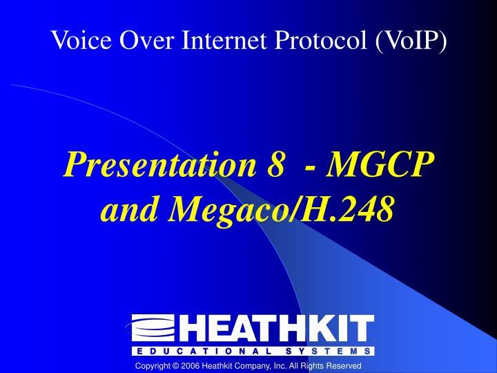 Presentation 8  - MGCP and Megaco/H.248