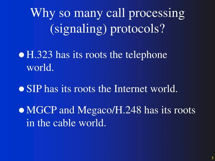 Why so many call processing (signaling) protocols?