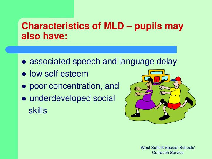 Characteristics of MLD – pupils may also have:
