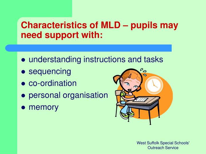 Characteristics of MLD – pupils may need support with: