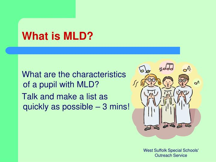What is MLD?