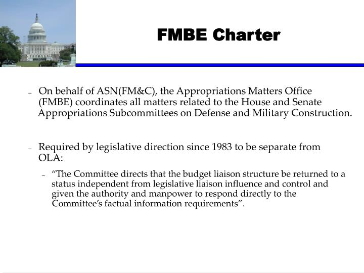 On behalf of ASN(FM&C), the Appropriations Matters Office