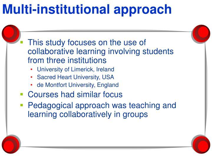 Multi-institutional approach