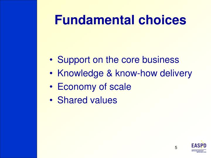 Fundamental choices