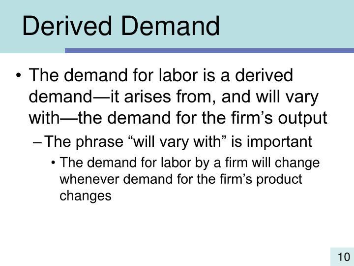 Derived Demand