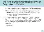 the firm s employment decision when only labor is variable