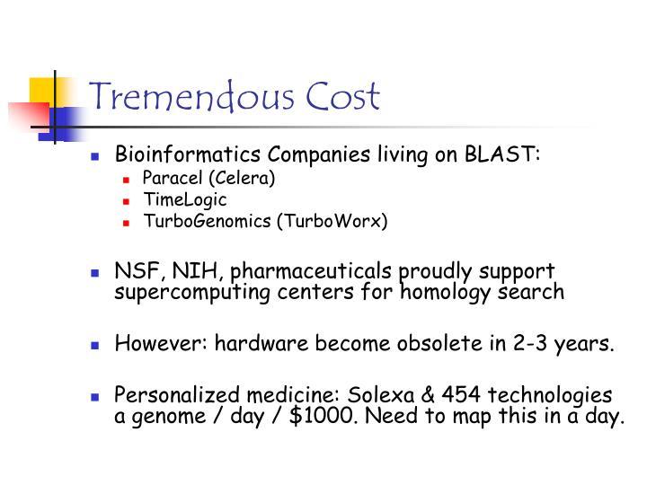 Tremendous Cost