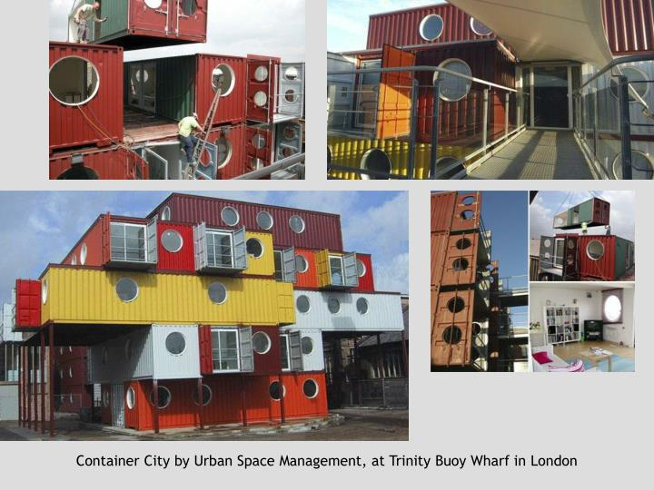Container City by Urban Space Management, at Trinity Buoy Wharf in London