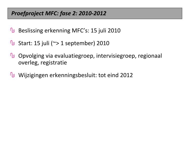 Proefproject MFC: fase 2: 2010-2012