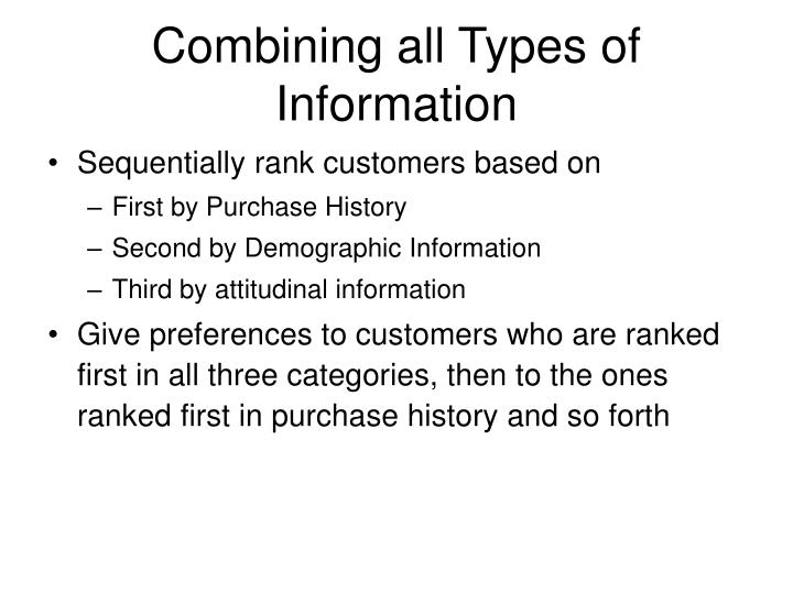 Combining all Types of Information