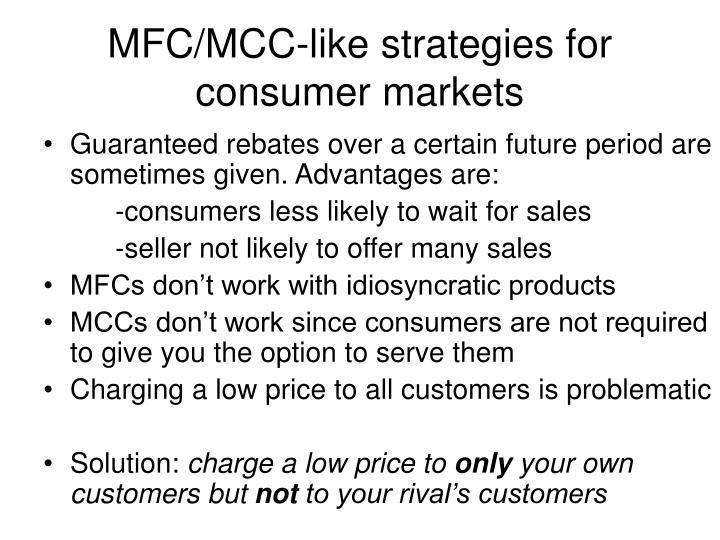 MFC/MCC-like strategies for consumer markets